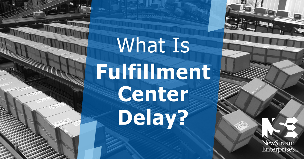 What is fulfillment center delay?