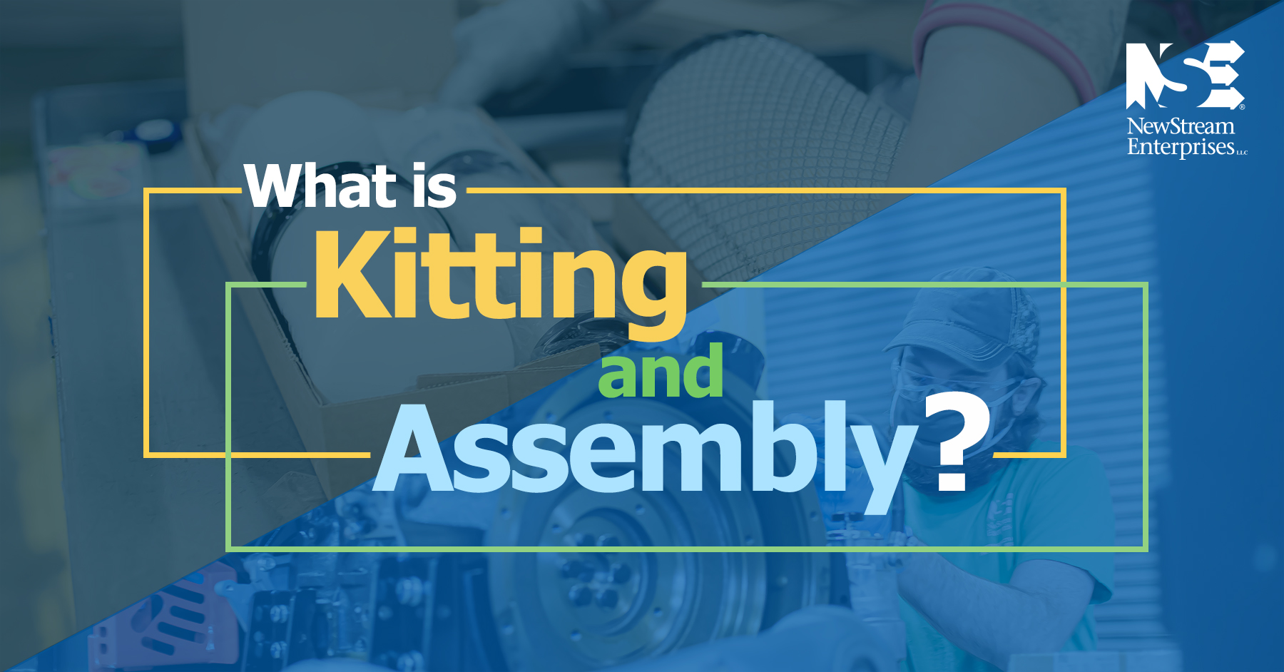 CORRECT What is kitting and assembly title graphic